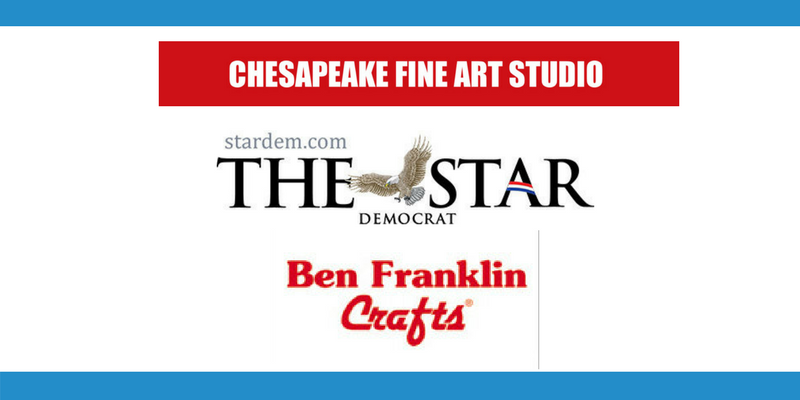 Chesapeake Fine Arts Studio, The Star Democrat, Ben Franklin Crafts